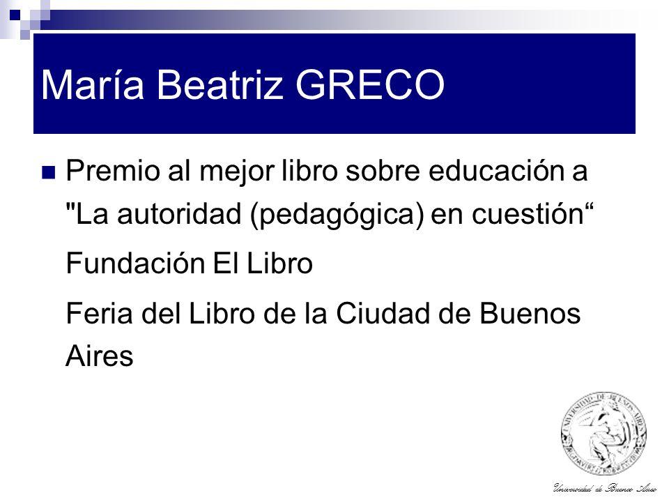 Universidad de Buenos Aires María Beatriz GRECO Premio al mejor libro sobre educación a