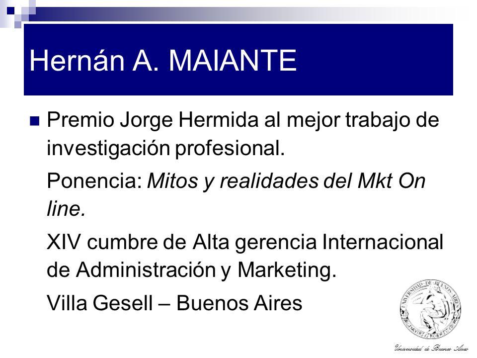 Universidad de Buenos Aires Hernán A. MAIANTE Premio Jorge Hermida al mejor trabajo de investigación profesional. Ponencia: Mitos y realidades del Mkt