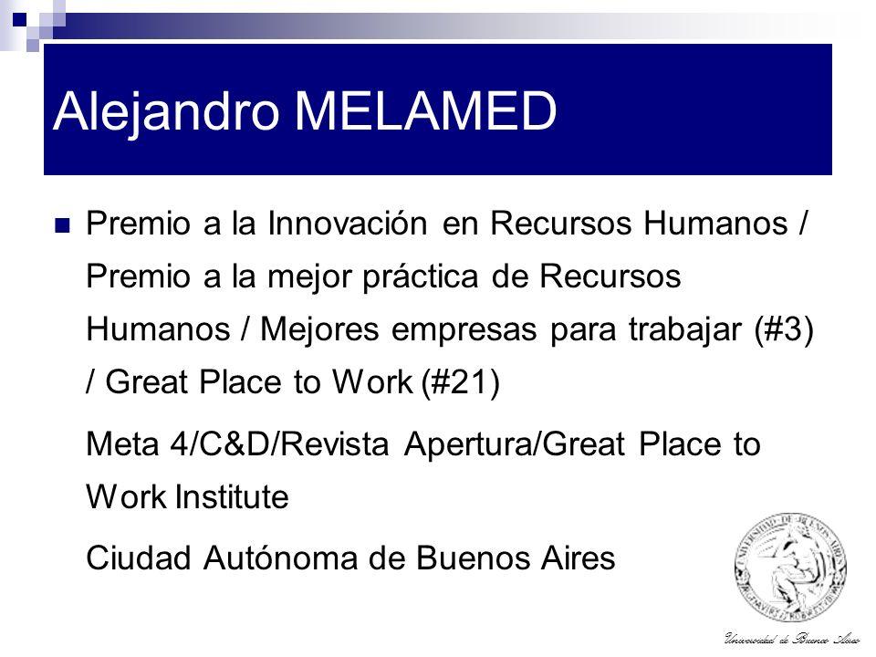 Universidad de Buenos Aires Alejandro MELAMED Premio a la Innovación en Recursos Humanos / Premio a la mejor práctica de Recursos Humanos / Mejores em