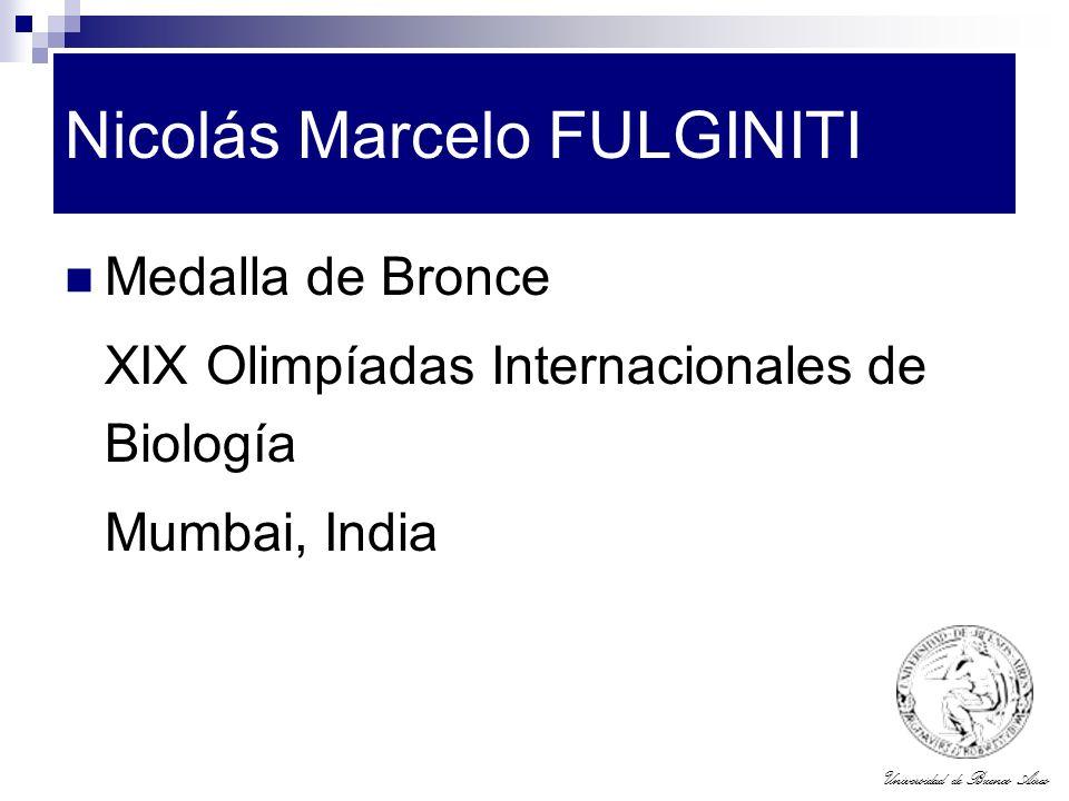 Universidad de Buenos Aires Nicolás Marcelo FULGINITI Medalla de Bronce XIX Olimpíadas Internacionales de Biología Mumbai, India