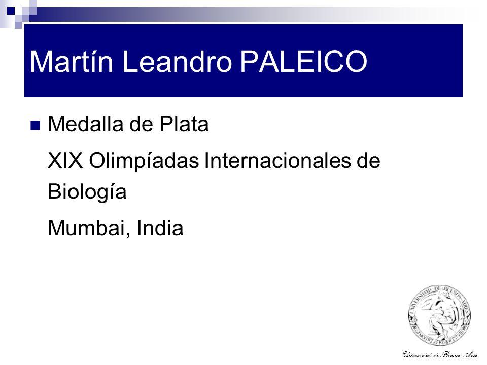 Universidad de Buenos Aires Martín Leandro PALEICO Medalla de Plata XIX Olimpíadas Internacionales de Biología Mumbai, India