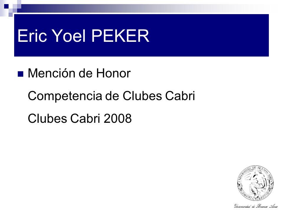 Universidad de Buenos Aires Eric Yoel PEKER Mención de Honor Competencia de Clubes Cabri Clubes Cabri 2008
