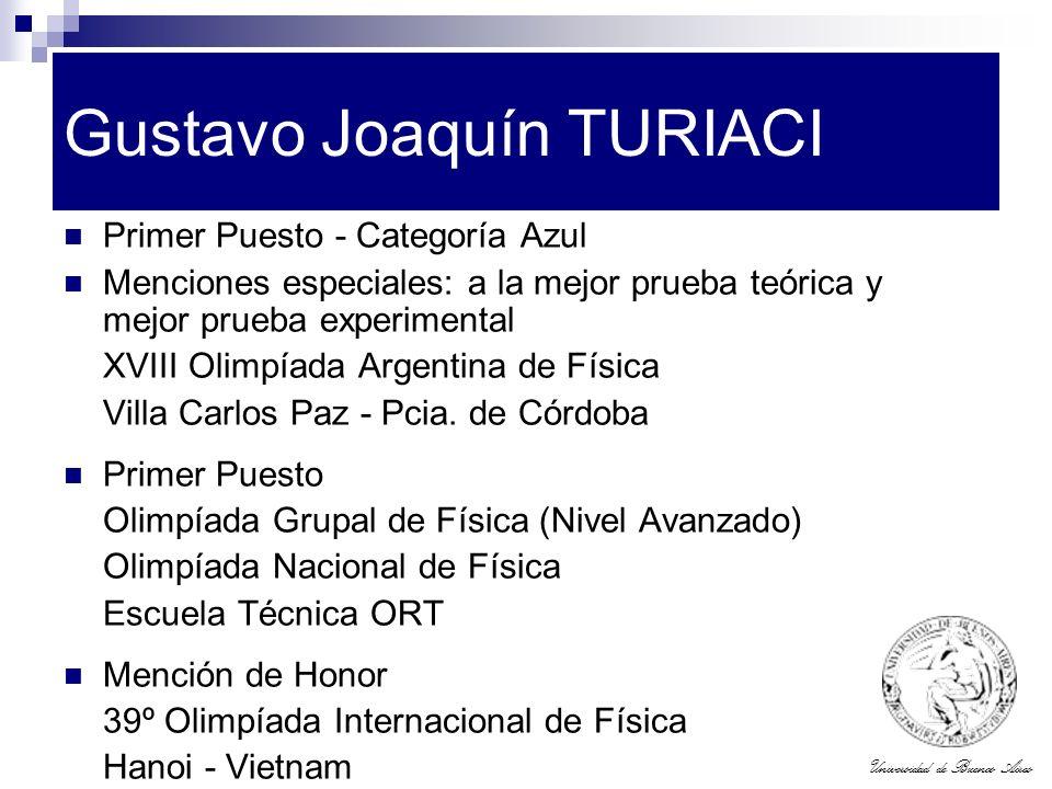 Universidad de Buenos Aires Gustavo Joaquín TURIACI Primer Puesto - Categoría Azul Menciones especiales: a la mejor prueba teórica y mejor prueba expe
