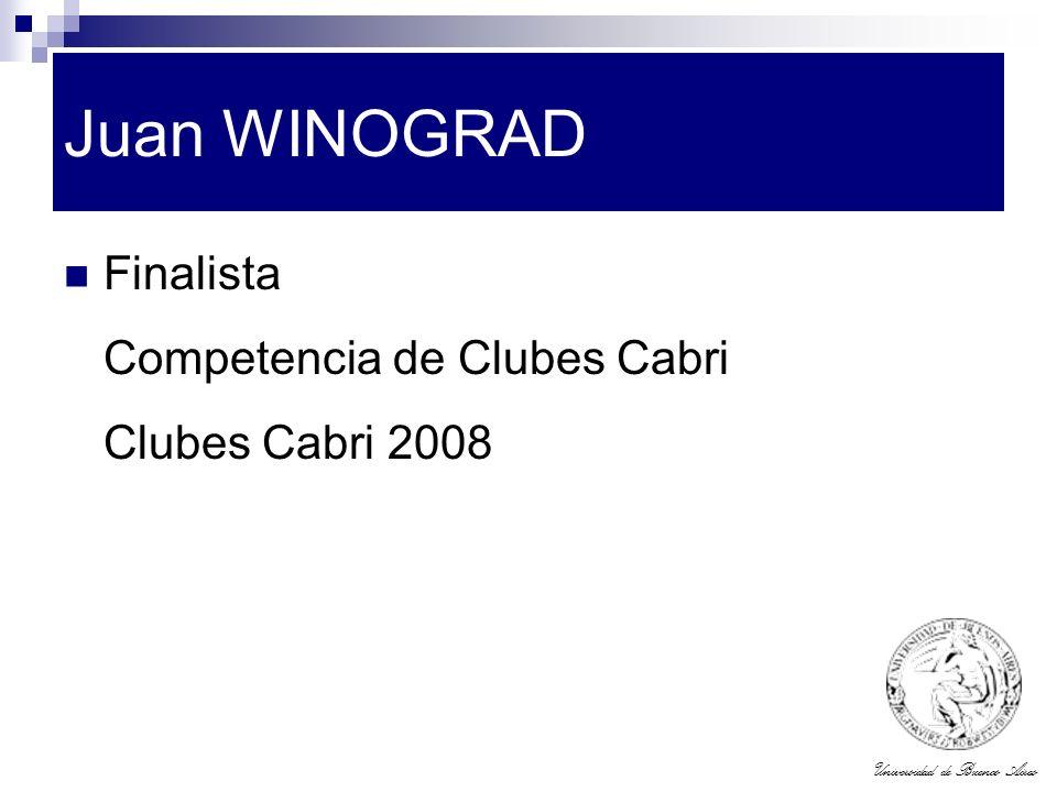 Universidad de Buenos Aires Juan WINOGRAD Finalista Competencia de Clubes Cabri Clubes Cabri 2008