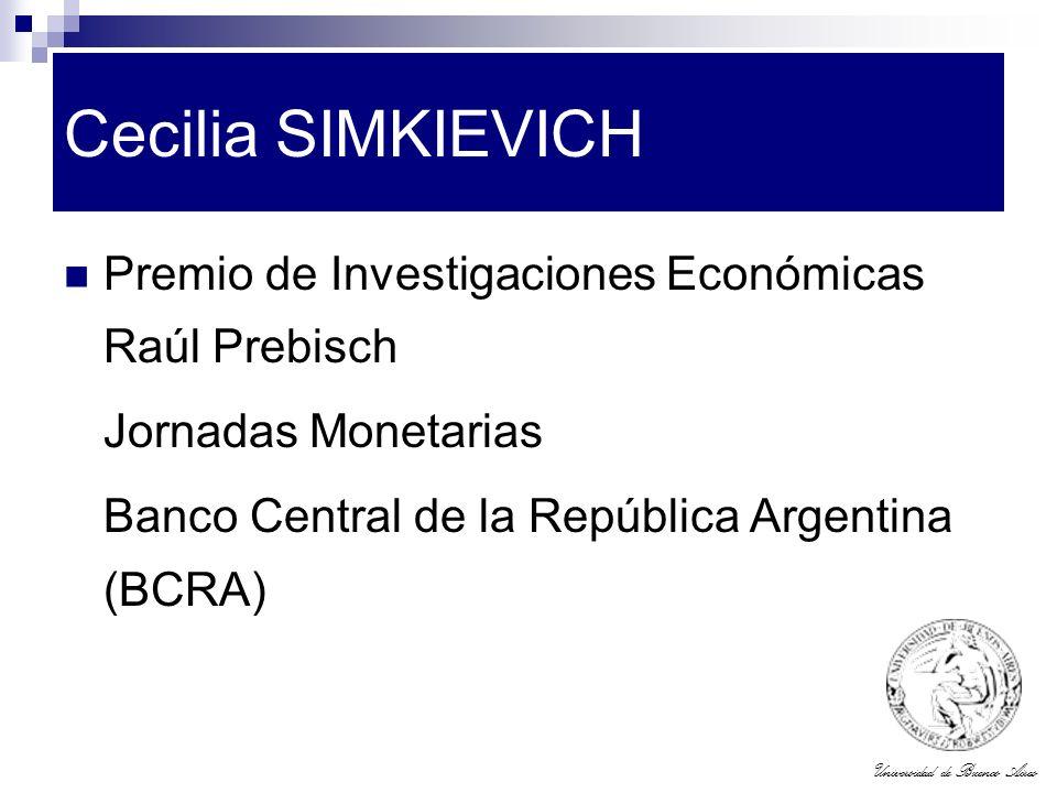 Universidad de Buenos Aires Cecilia SIMKIEVICH Premio de Investigaciones Económicas Raúl Prebisch Jornadas Monetarias Banco Central de la República Ar