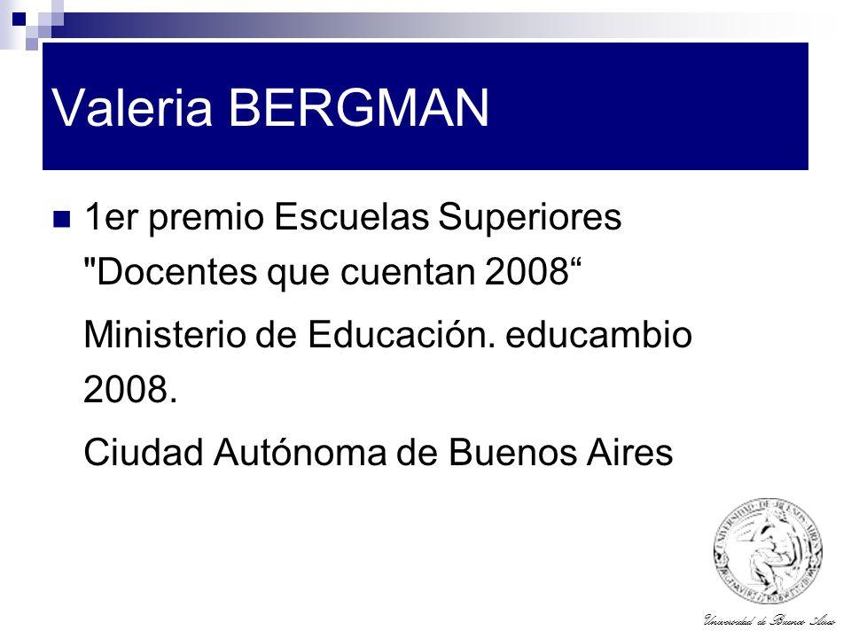 Universidad de Buenos Aires Valeria BERGMAN 1er premio Escuelas Superiores