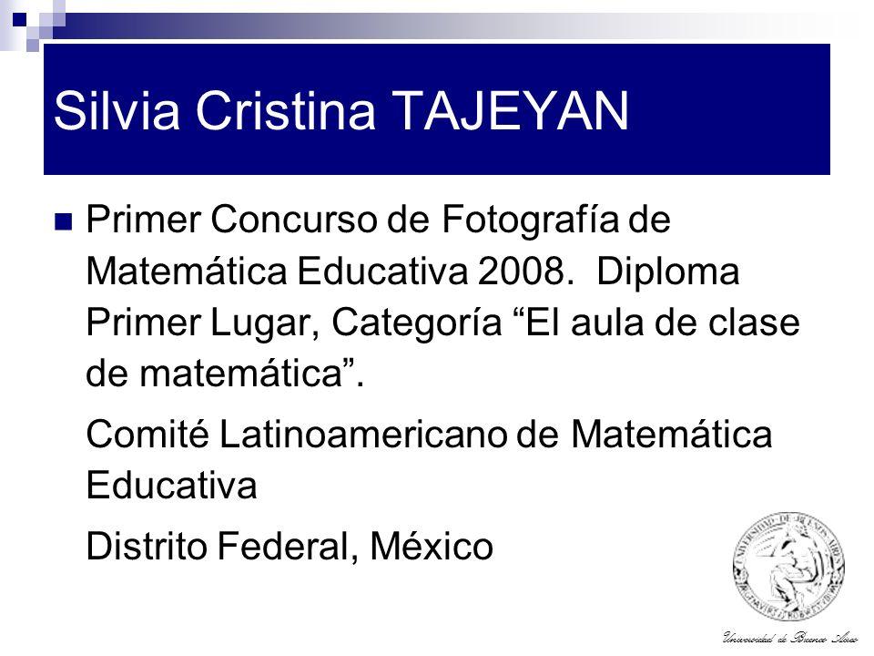 Universidad de Buenos Aires Silvia Cristina TAJEYAN Primer Concurso de Fotografía de Matemática Educativa 2008. Diploma Primer Lugar, Categoría El aul