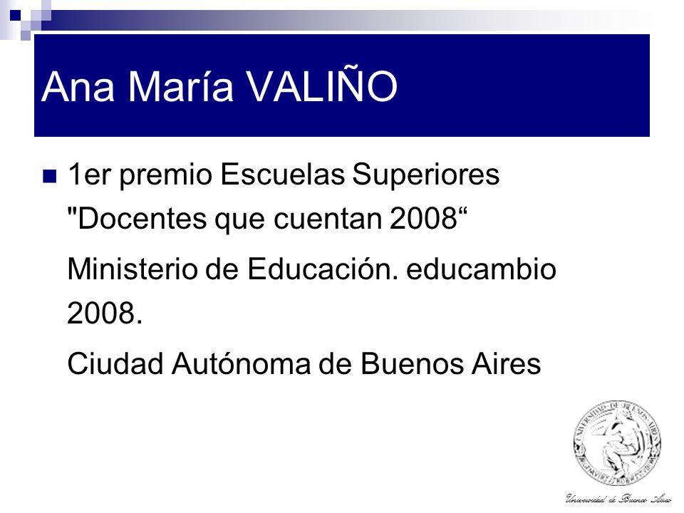 Universidad de Buenos Aires Ana María VALIÑO 1er premio Escuelas Superiores
