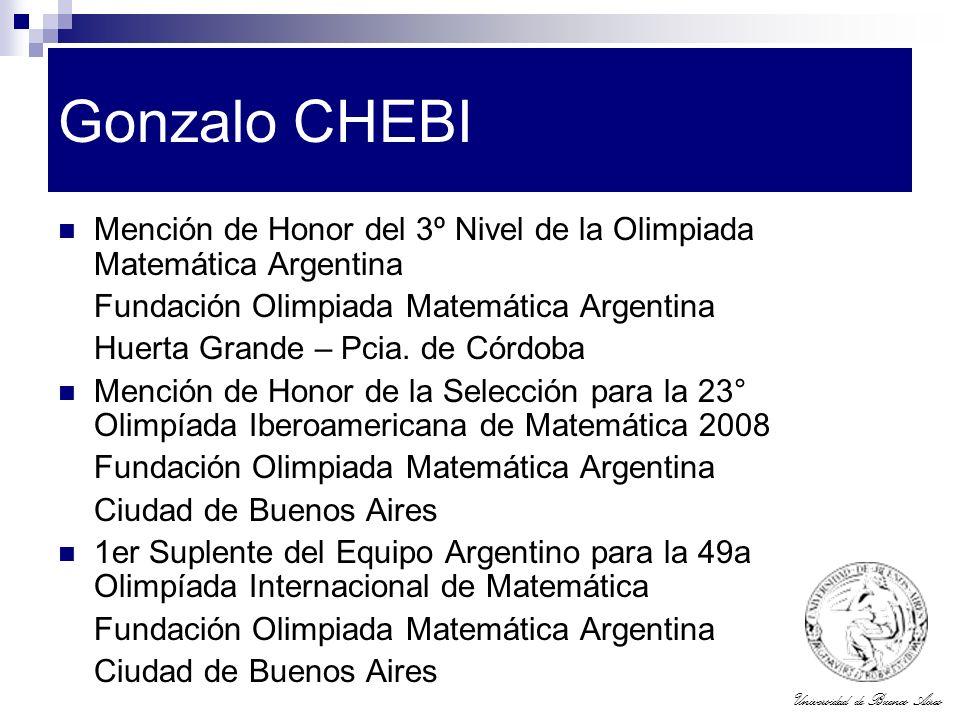 Universidad de Buenos Aires Gonzalo CHEBI Mención de Honor del 3º Nivel de la Olimpiada Matemática Argentina Fundación Olimpiada Matemática Argentina