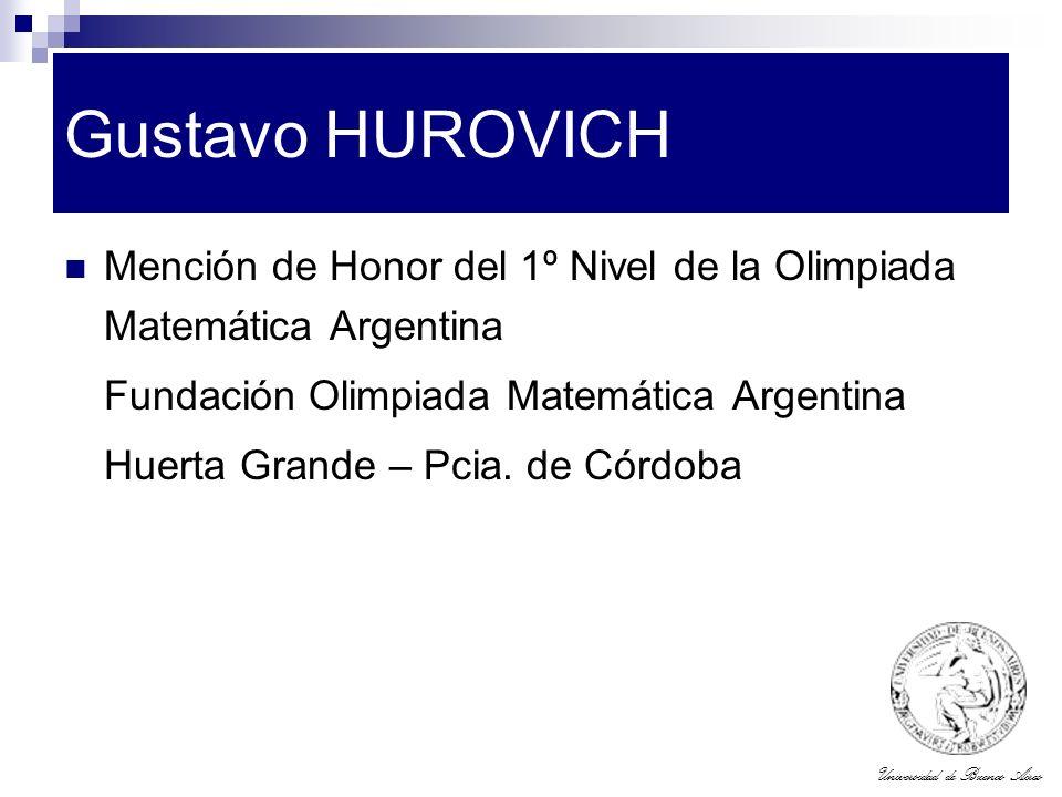 Universidad de Buenos Aires Gustavo HUROVICH Mención de Honor del 1º Nivel de la Olimpiada Matemática Argentina Fundación Olimpiada Matemática Argenti
