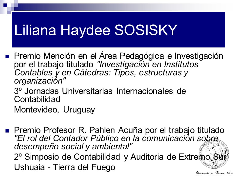 Universidad de Buenos Aires Liliana Haydee SOSISKY Premio Mención en el Área Pedagógica e Investigación por el trabajo titulado