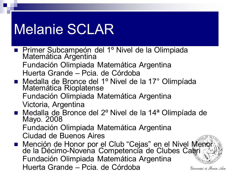 Universidad de Buenos Aires Melanie SCLAR Primer Subcampeón del 1º Nivel de la Olimpiada Matemática Argentina Fundación Olimpiada Matemática Argentina