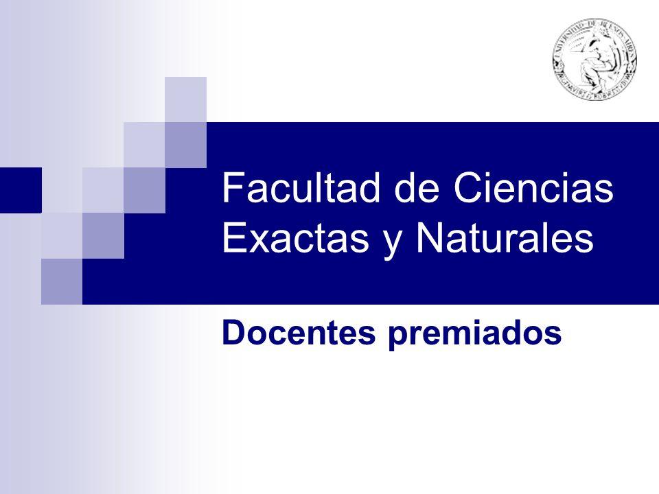Facultad de Ciencias Exactas y Naturales Docentes premiados
