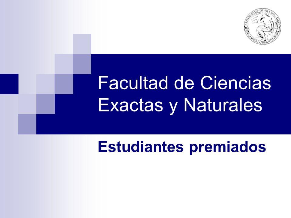 Facultad de Ciencias Exactas y Naturales Estudiantes premiados