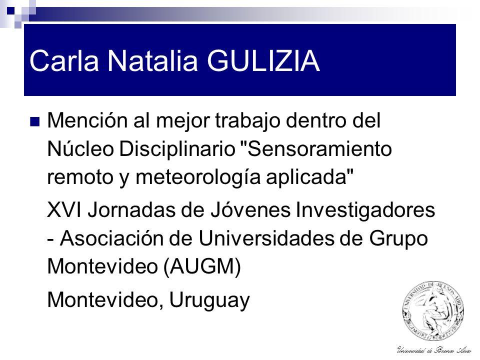 Universidad de Buenos Aires Carla Natalia GULIZIA Mención al mejor trabajo dentro del Núcleo Disciplinario