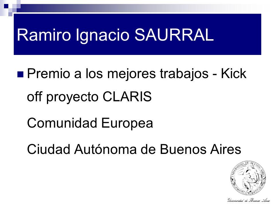 Universidad de Buenos Aires Ramiro Ignacio SAURRAL Premio a los mejores trabajos - Kick off proyecto CLARIS Comunidad Europea Ciudad Autónoma de Bueno