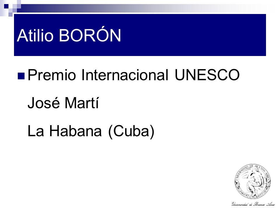 Universidad de Buenos Aires Atilio BORÓN Premio Internacional UNESCO José Martí La Habana (Cuba)