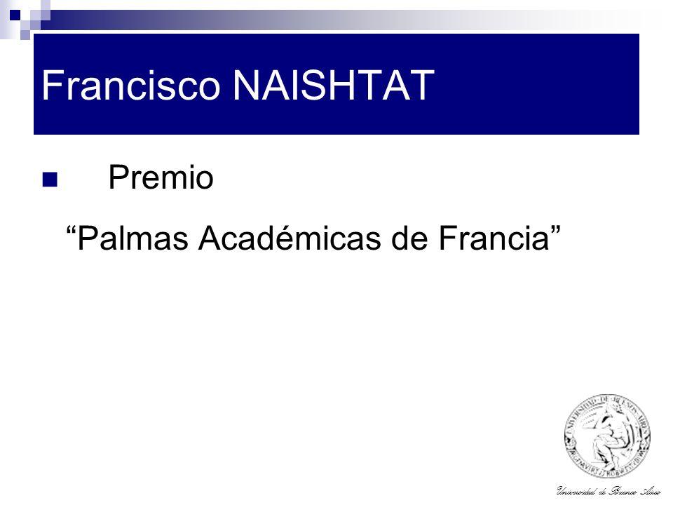 Universidad de Buenos Aires Francisco NAISHTAT Premio Palmas Académicas de Francia