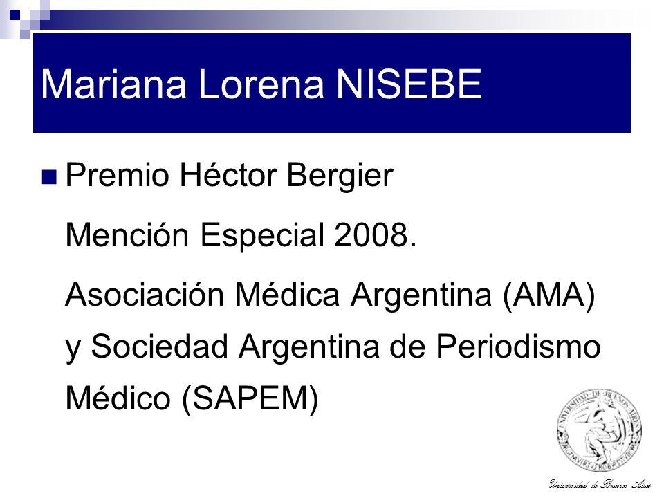 Universidad de Buenos Aires Mariana Lorena NISEBE Premio Héctor Bergier Mención Especial 2008. Asociación Médica Argentina (AMA) y Sociedad Argentina