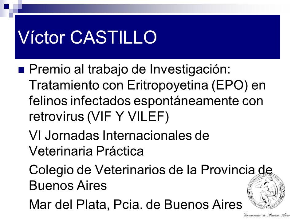Universidad de Buenos Aires Víctor CASTILLO Premio al trabajo de Investigación: Tratamiento con Eritropoyetina (EPO) en felinos infectados espontáneam