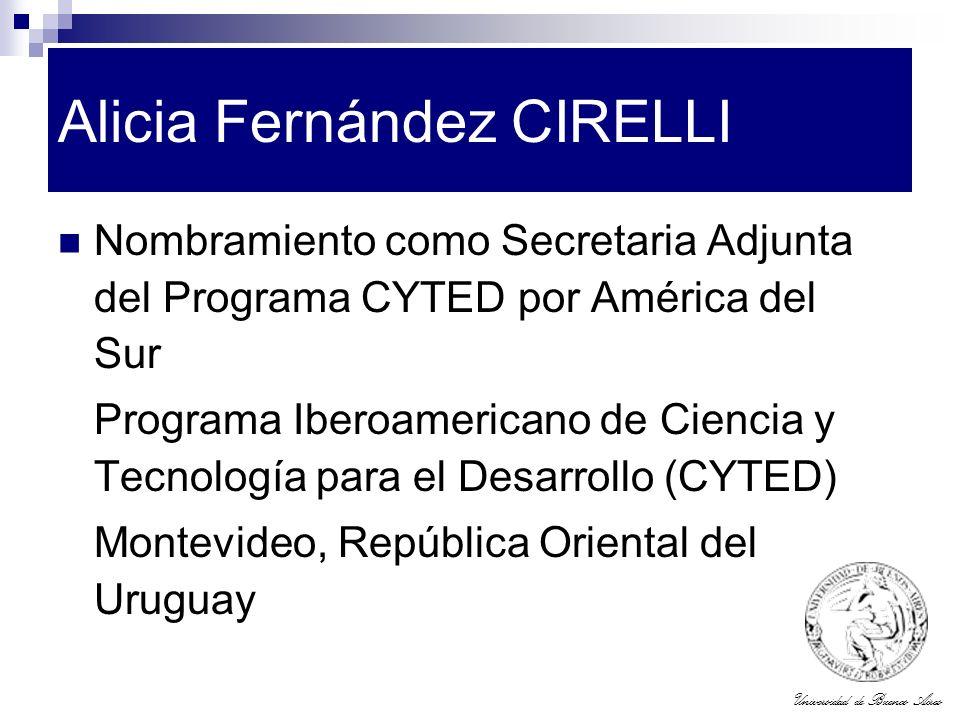 Universidad de Buenos Aires Alicia Fernández CIRELLI Nombramiento como Secretaria Adjunta del Programa CYTED por América del Sur Programa Iberoamerica