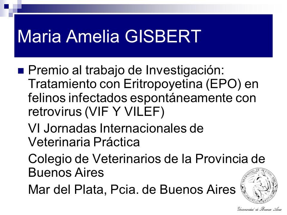 Universidad de Buenos Aires Maria Amelia GISBERT Premio al trabajo de Investigación: Tratamiento con Eritropoyetina (EPO) en felinos infectados espont