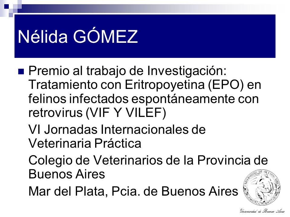 Universidad de Buenos Aires Nélida GÓMEZ Premio al trabajo de Investigación: Tratamiento con Eritropoyetina (EPO) en felinos infectados espontáneament