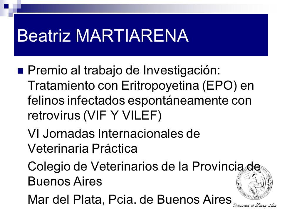 Universidad de Buenos Aires Beatriz MARTIARENA Premio al trabajo de Investigación: Tratamiento con Eritropoyetina (EPO) en felinos infectados espontán