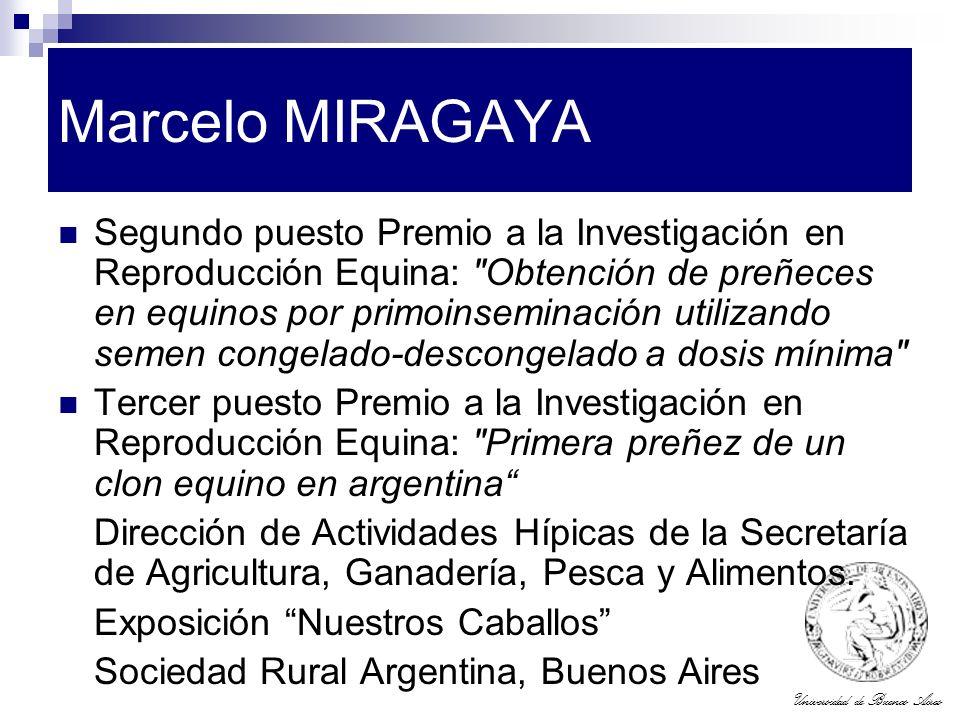 Universidad de Buenos Aires Marcelo MIRAGAYA Segundo puesto Premio a la Investigación en Reproducción Equina: