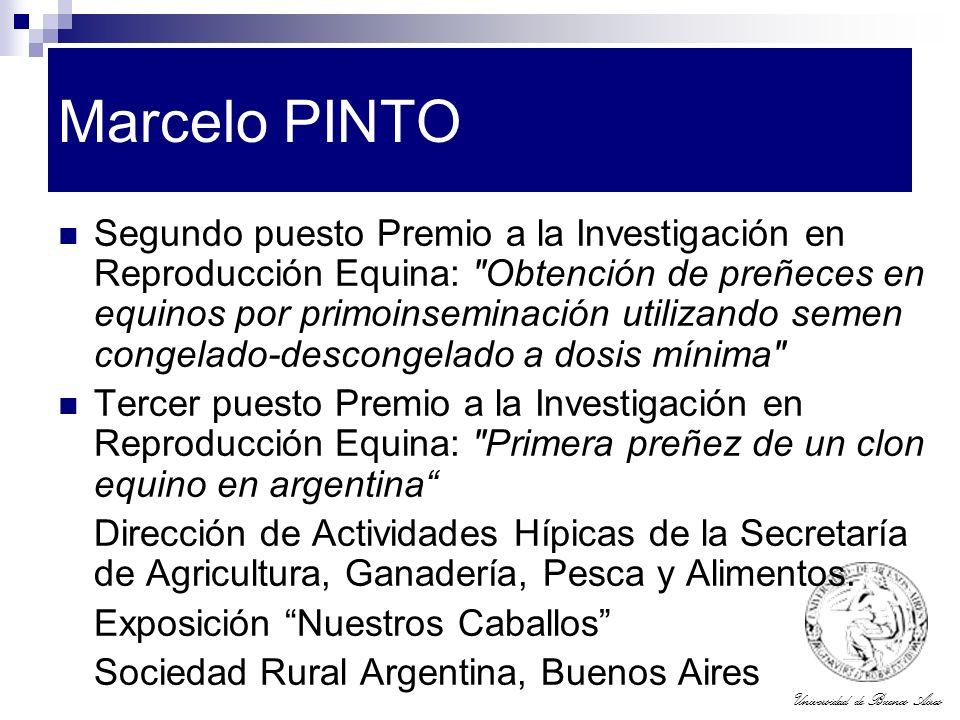 Universidad de Buenos Aires Marcelo PINTO Segundo puesto Premio a la Investigación en Reproducción Equina: