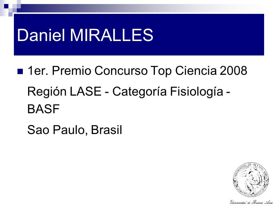 Universidad de Buenos Aires Daniel MIRALLES 1er. Premio Concurso Top Ciencia 2008 Región LASE - Categoría Fisiología - BASF Sao Paulo, Brasil