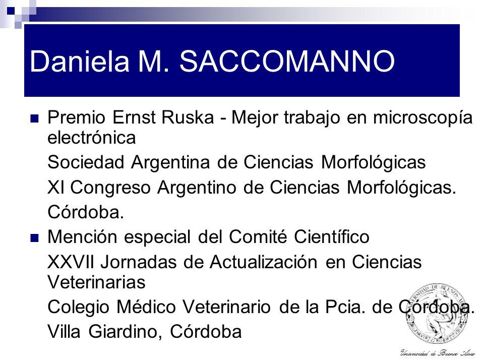 Universidad de Buenos Aires Daniela M. SACCOMANNO Premio Ernst Ruska - Mejor trabajo en microscopía electrónica Sociedad Argentina de Ciencias Morfoló