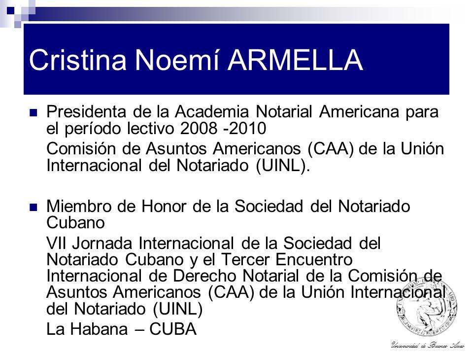 Universidad de Buenos Aires Cristina Noemí ARMELLA Presidenta de la Academia Notarial Americana para el período lectivo 2008 -2010 Comisión de Asuntos