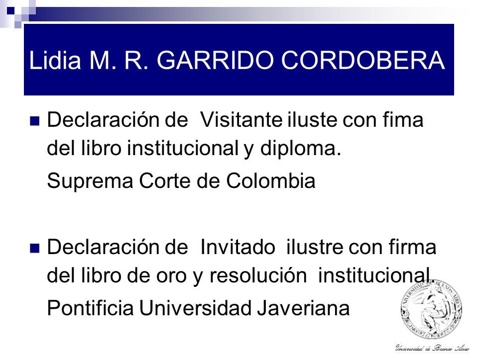 Universidad de Buenos Aires Lidia M. R. GARRIDO CORDOBERA Declaración de Visitante iluste con fima del libro institucional y diploma. Suprema Corte de
