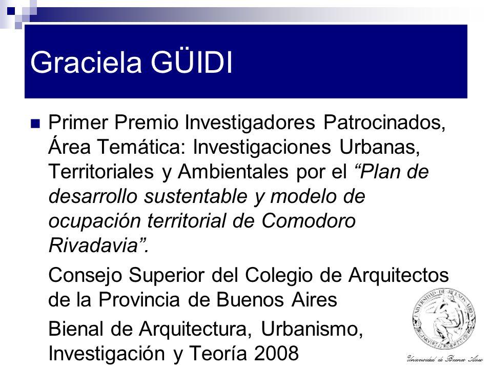 Universidad de Buenos Aires Graciela GÜIDI Primer Premio Investigadores Patrocinados, Área Temática: Investigaciones Urbanas, Territoriales y Ambienta