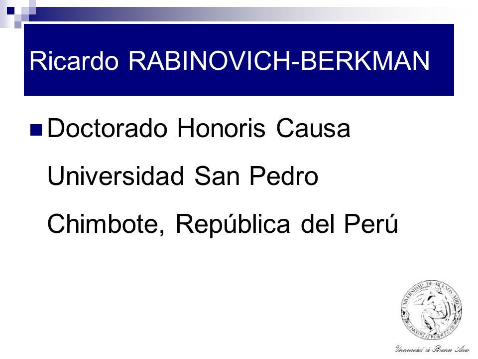 Universidad de Buenos Aires Ricardo RABINOVICH-BERKMAN Doctorado Honoris Causa Universidad San Pedro Chimbote, República del Perú