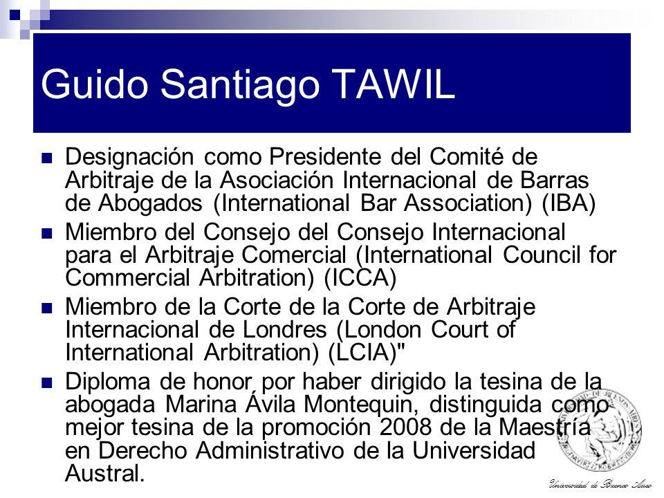 Universidad de Buenos Aires Guido Santiago TAWIL Designación como Presidente del Comité de Arbitraje de la Asociación Internacional de Barras de Aboga