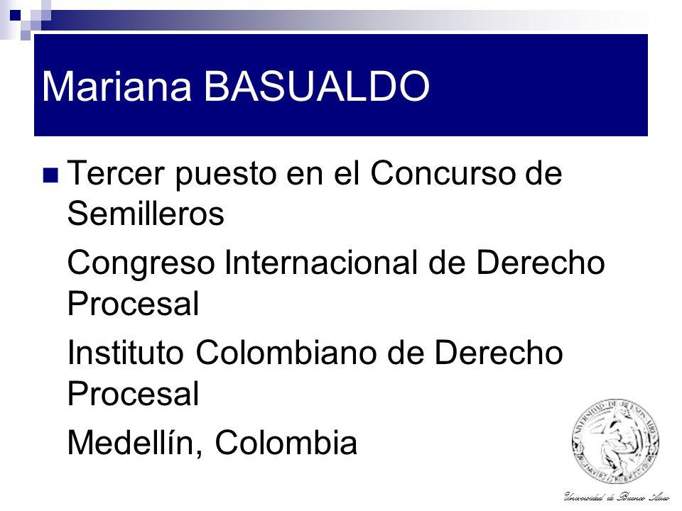 Universidad de Buenos Aires Mariana BASUALDO Tercer puesto en el Concurso de Semilleros Congreso Internacional de Derecho Procesal Instituto Colombian