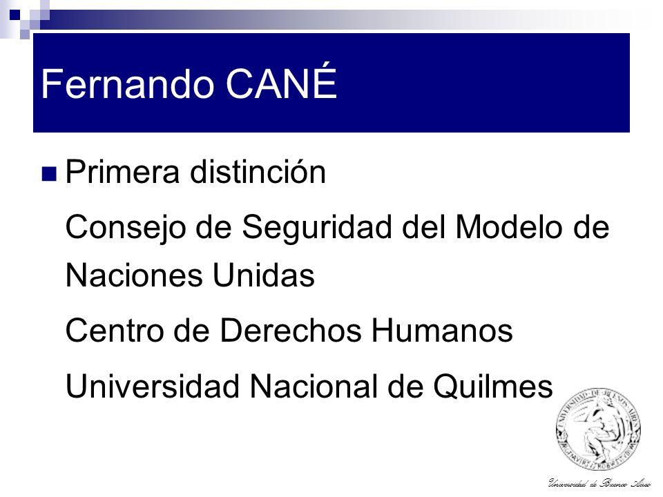 Universidad de Buenos Aires Fernando CANÉ Primera distinción Consejo de Seguridad del Modelo de Naciones Unidas Centro de Derechos Humanos Universidad