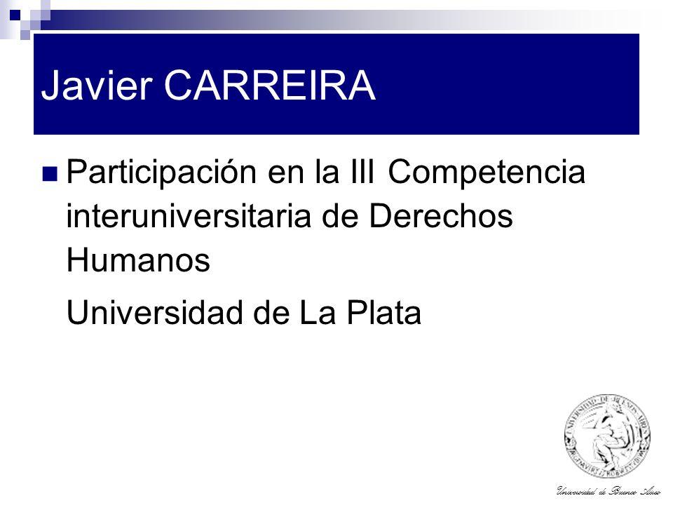 Universidad de Buenos Aires Javier CARREIRA Participación en la III Competencia interuniversitaria de Derechos Humanos Universidad de La Plata