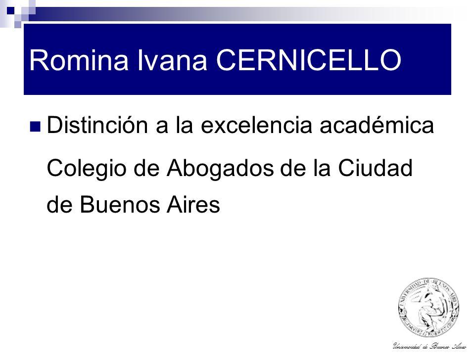 Universidad de Buenos Aires Romina Ivana CERNICELLO Distinción a la excelencia académica Colegio de Abogados de la Ciudad de Buenos Aires