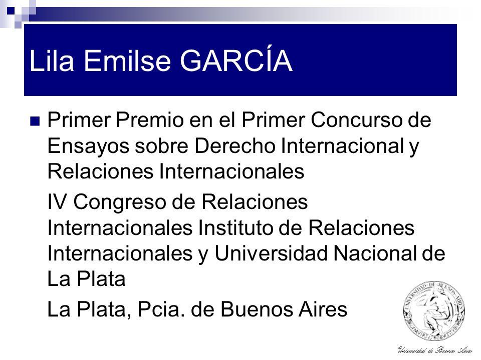 Universidad de Buenos Aires Lila Emilse GARCÍA Primer Premio en el Primer Concurso de Ensayos sobre Derecho Internacional y Relaciones Internacionales