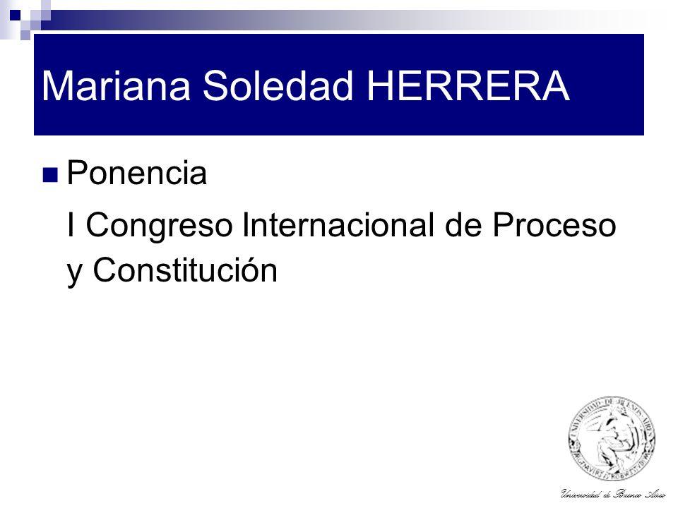 Universidad de Buenos Aires Mariana Soledad HERRERA Ponencia I Congreso Internacional de Proceso y Constitución