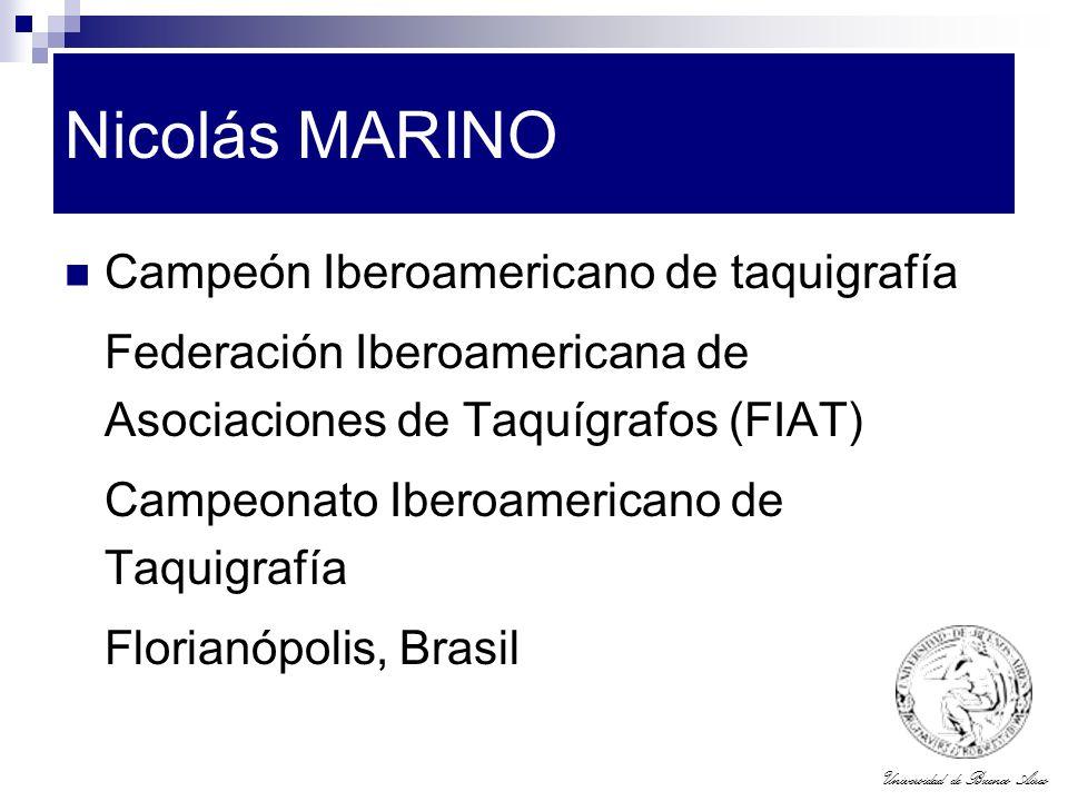 Universidad de Buenos Aires Nicolás MARINO Campeón Iberoamericano de taquigrafía Federación Iberoamericana de Asociaciones de Taquígrafos (FIAT) Campe