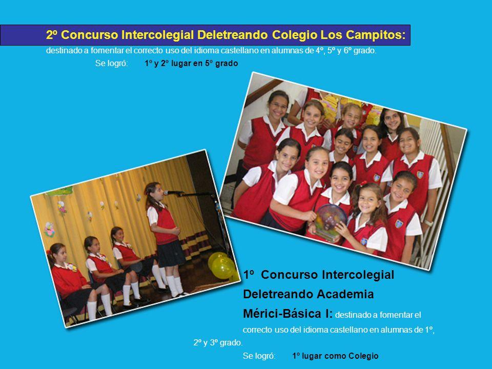2º Concurso Intercolegial Deletreando Colegio Los Campitos: destinado a fomentar el correcto uso del idioma castellano en alumnas de 4º, 5º y 6º grado