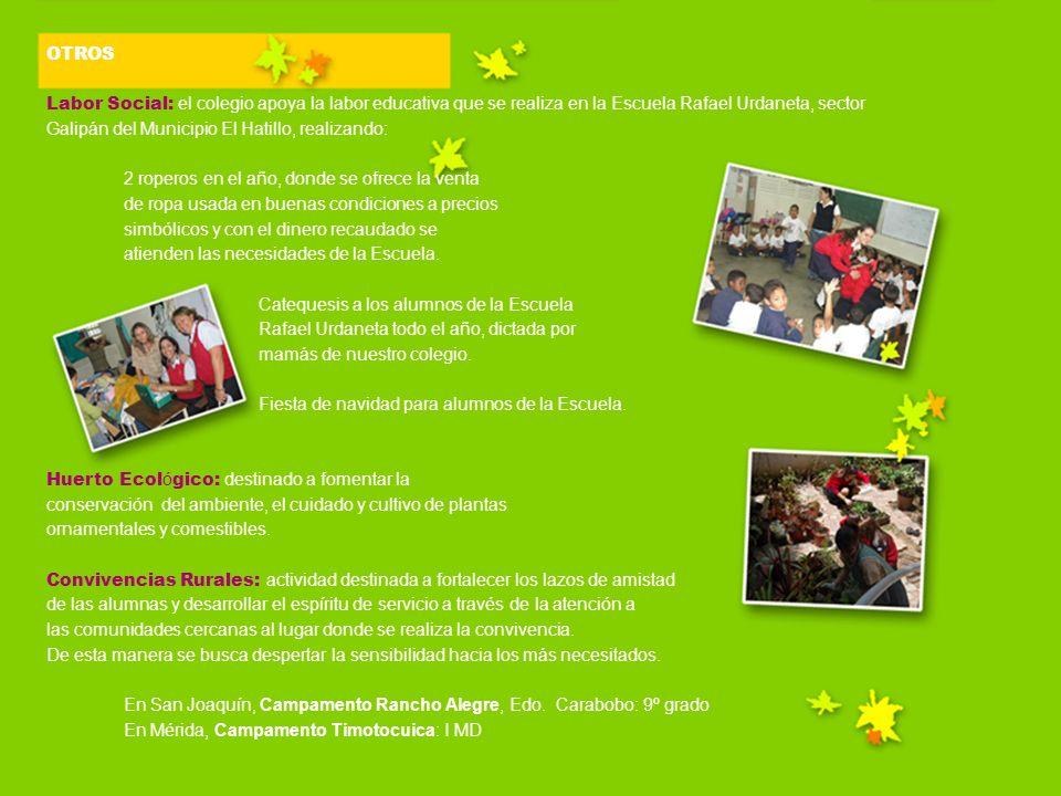 OTROS Labor Social: el colegio apoya la labor educativa que se realiza en la Escuela Rafael Urdaneta, sector Galipán del Municipio El Hatillo, realiza