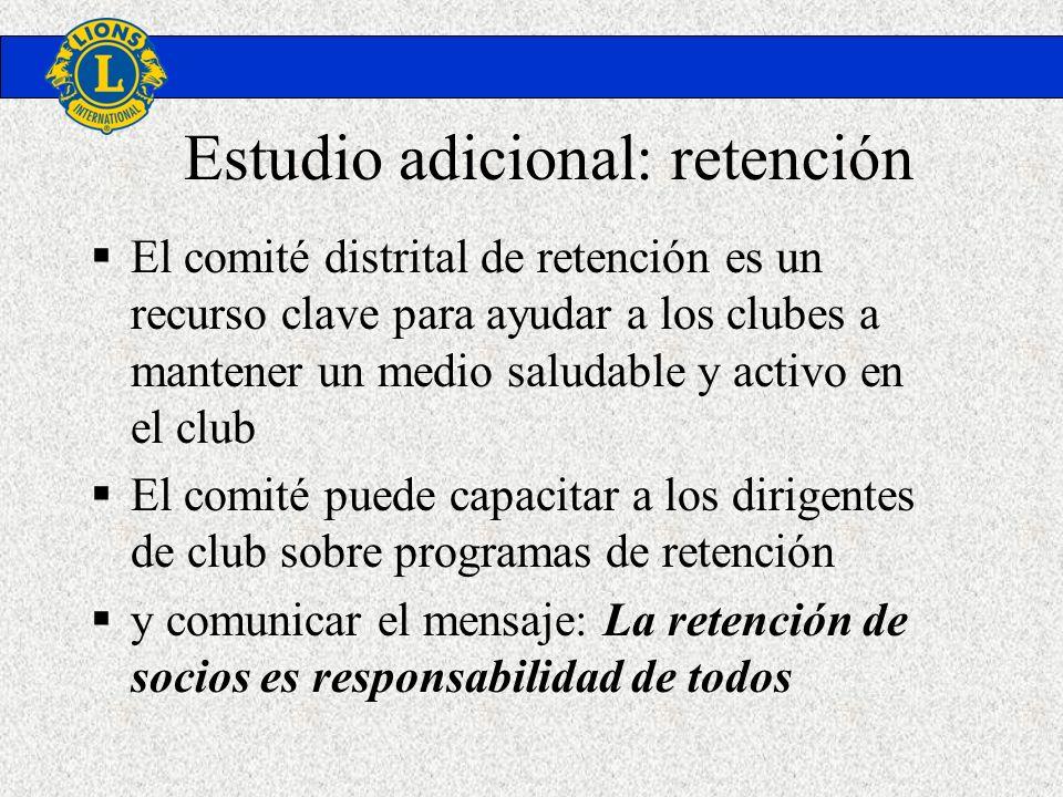 Estudio adicional: retención El comité distrital de retención es un recurso clave para ayudar a los clubes a mantener un medio saludable y activo en e