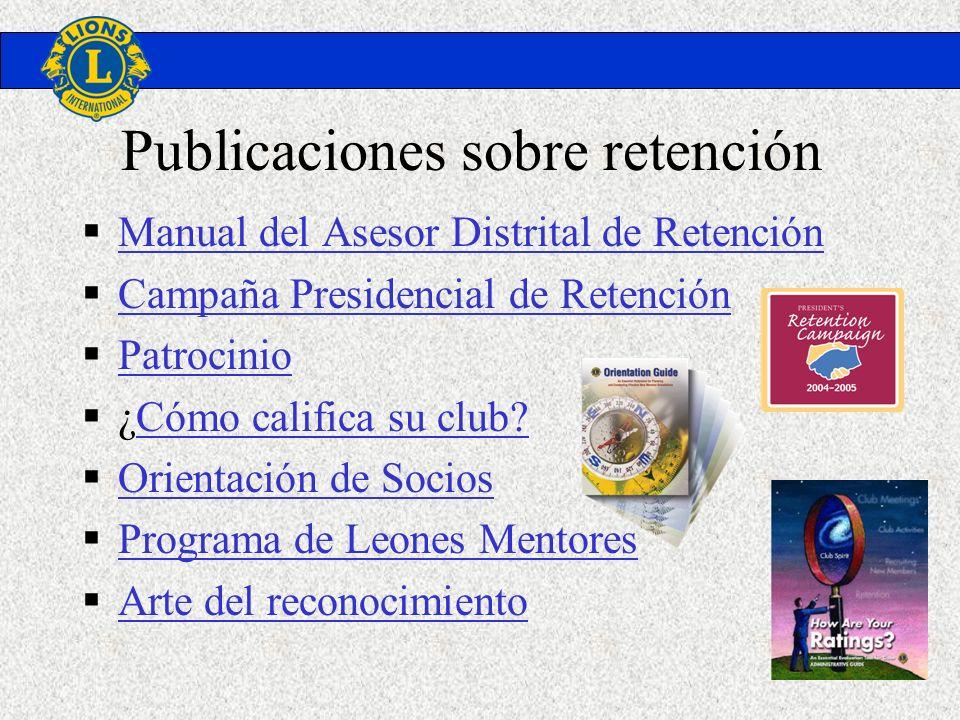 Publicaciones sobre retención Manual del Asesor Distrital de Retención Campaña Presidencial de Retención Patrocinio ¿Cómo califica su club?Cómo califi