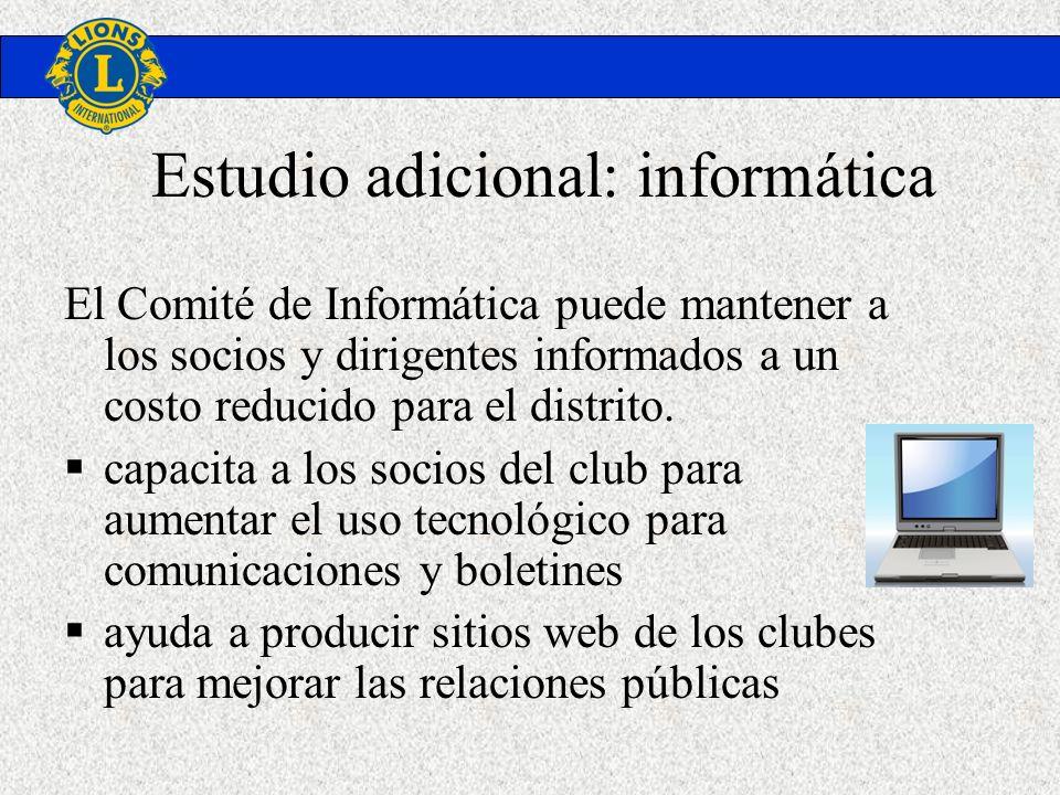 Estudio adicional: informática El Comité de Informática puede mantener a los socios y dirigentes informados a un costo reducido para el distrito. capa