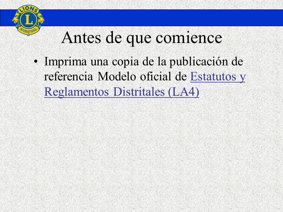 Antes de que comience Imprima una copia de la publicación de referencia Modelo oficial de Estatutos y Reglamentos Distritales (LA4)Estatutos y Reglame
